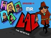 Jouer à MR LAL The Detective 4