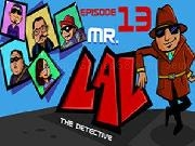Jouer à MR LAL The Detective 13