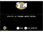 Jouer à Jam episode 18 - talking about people