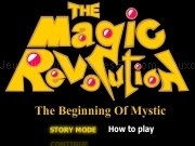Jouer à The magic revolution the beginning of mystic