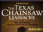 Jouer à The Texas chainsaw massacre in 30 seconds