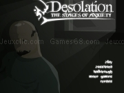Jouer à Desolation - the stages of anxiety